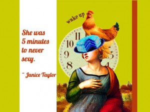 5 Minutes to Never Sexy? ~ contact Janice Taylor, Weight Loss SUCCESS Coach, Hypnotherapist, Author, Artist, Positarian